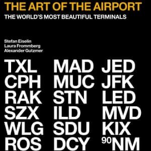 Book cover of The Art of the Airport: The World's Most Beautiful Terminals