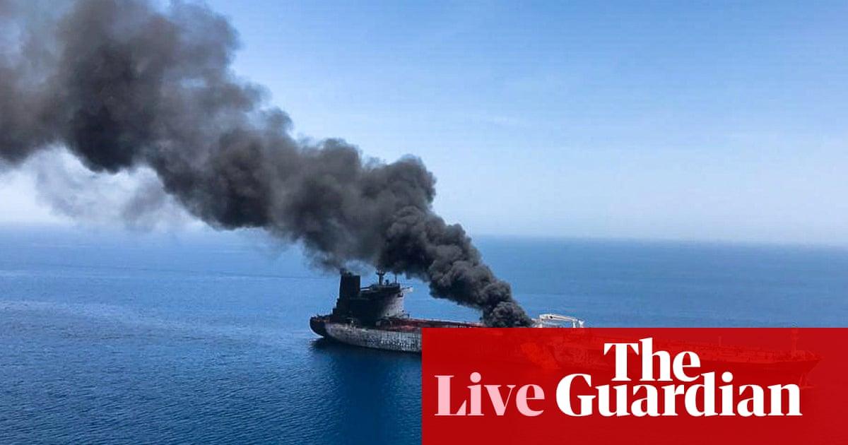 Donald Trump blames Iran for oil tanker attacks – as it happened