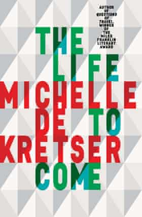 Cover image for Michelle de Kretser's novel The Life To Come