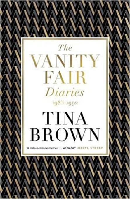 The Vanity Fair Diaries 1983-1992 by Tina Brown (Weidenfeld & Nicolson, £25)