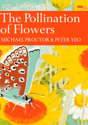 The Pollination of Flowers, Michael Proctor and Peter Yeo's 1973 volume for the Collins New Naturalist series.