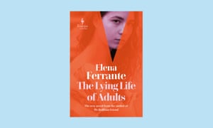The Lying Life Of Adults, by Elena Ferrante