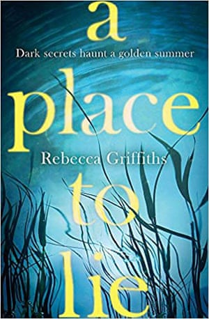 A Place to Lie by Rebecca Griffiths