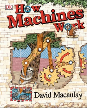 """How Machines Work by David Macaulay The judges said: """"This book isn't just dry pages about what engineering is. It's a very exciting story about a sloth that has to get somewhere and in order to get to where he's going he has to build levers, he has to build bridges. Each of the pages is about how he designs a solution to a problem - just what an engineer must do."""""""