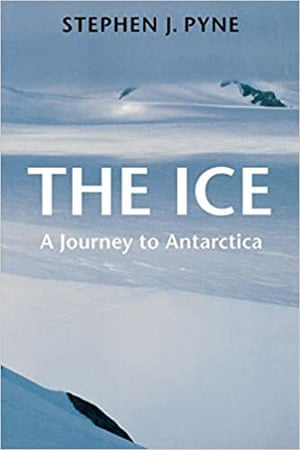 The Ice by Stephen J Pyne