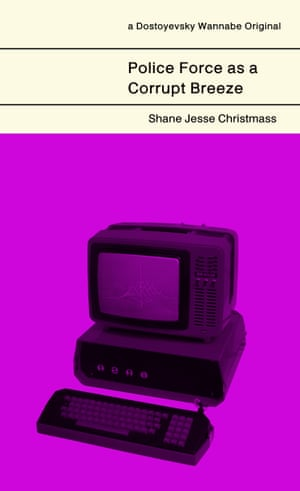 Book cover: Police Force as a Corrupt Breeze by Shane Jesse Christmass