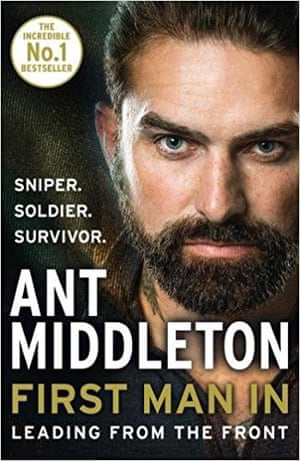 First Man In: Leading from the Front by Ant Middleton, HarperCollins £20.