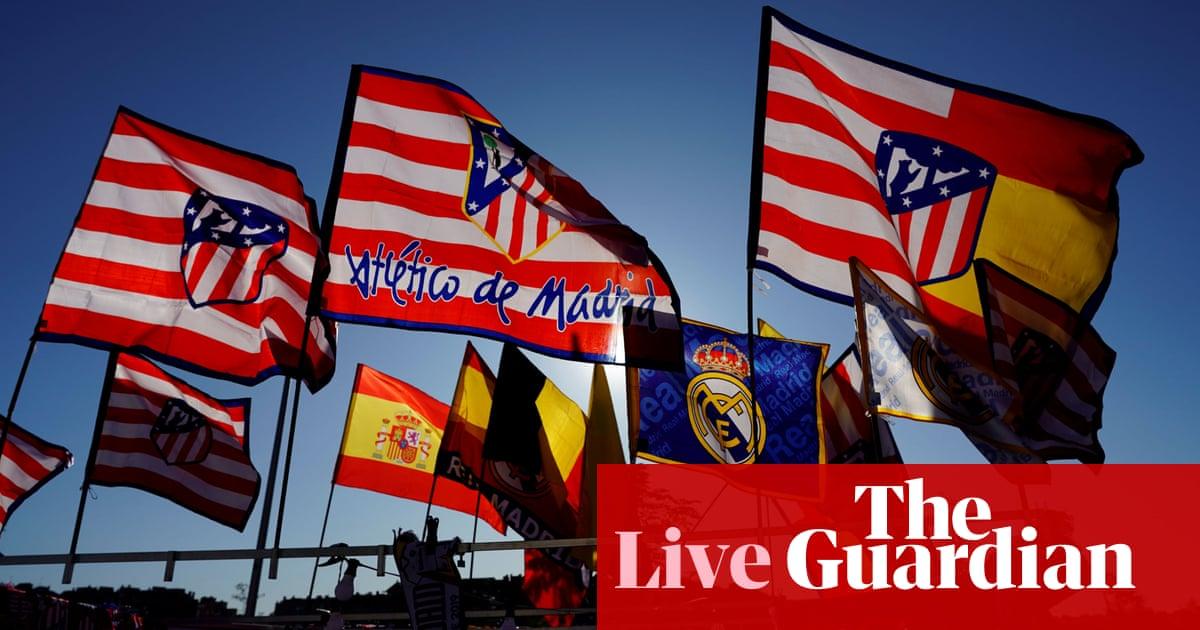 Atlético Madrid v Real Madrid: La Liga – live!