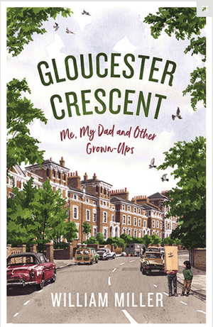 The front cover of Gloucester Crescent: Me, My Dad and Other Grown Ups