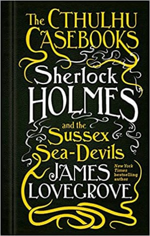 James Lovegrove's Sherlock Holmes and the Sussex Sea-Devils