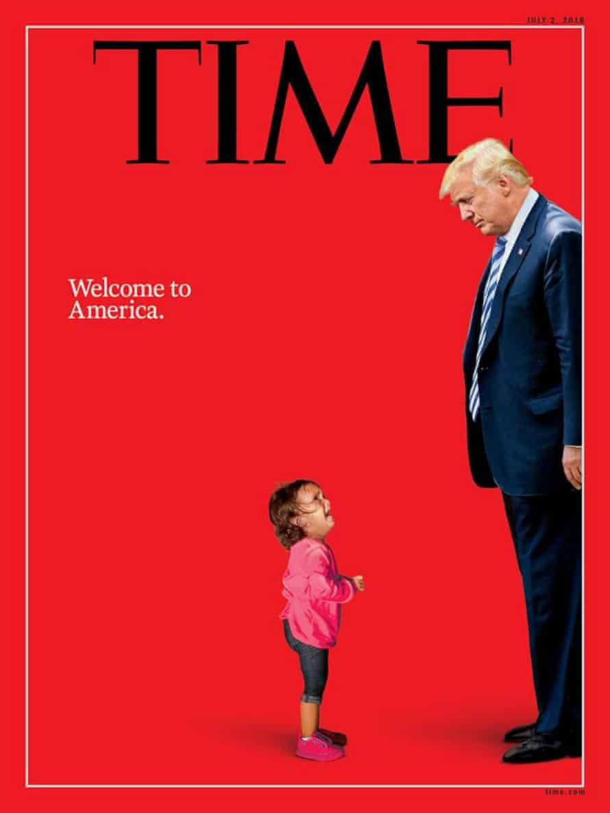 The cover of TIME magazine with Donald Trump and the toddler crying as border patrol searches her mother.