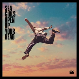 Sea Girls: Open Up Your Head review | Album of the week | Music ...