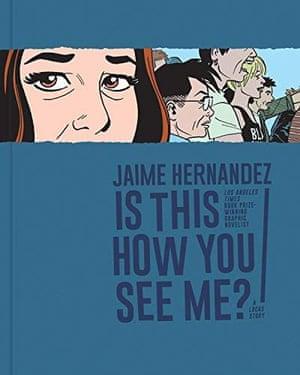 Jamie Hernandez on Is This How You See Me?