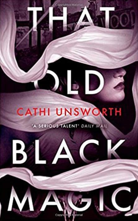 Cathi Unsworth's latest novel, That Old Black Magic