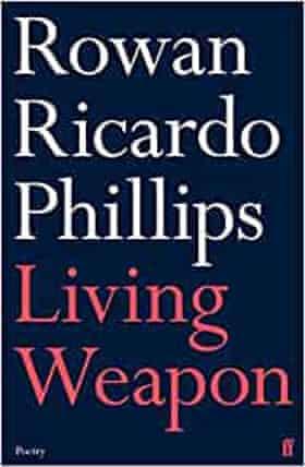 Living Weapon by Rowan Ricardo Phillips;
