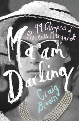 Ma'am Darling- 99 Glimpses of Princess Margaret