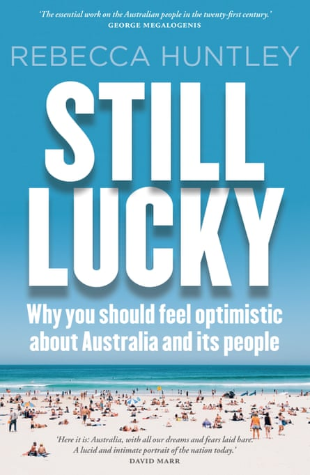 Still Lucky by Rebecca Huntley, published in January 2017