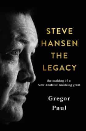 Steve Hansen: The Legacy of New Zealand Herald Rugby Columnist Gregor Paul
