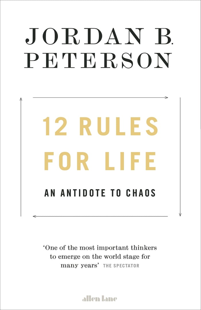 12 Rules for Life: An Antidote to Chaos by Jordan B Peterson