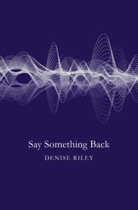 Say Something Back Denise Riley