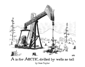 A is for Arctic, drilled by wells so tall
