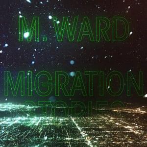 M Ward: Migration Stories cover art