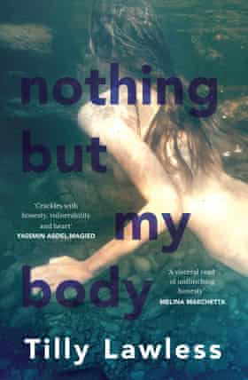 Cover image for the novel Nothing But My Body by Tilly Lawless, out now through Allen and Unwin.