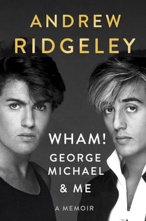 """This cover image released by Dutton shows """"Wham! George Michael & Me,"""" a memoir by Andrew Ridgeley. In the book, Ridgeley traces the rise of Wham! and key moments in the band's career, like the creation of hits like """"Careless Whisper"""" and """"Everything She Wants,"""" their appearances at Live Aid and the time in 1985 when the band became the first Western pop group to visit China. (Dutton via AP)"""