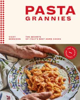 Pasta Grannies, The Secrets of Italy's Best Home Cooks