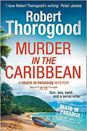 Murder in the Caribbean by Robert Thorogood