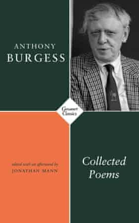 The new collection: Anthony Burgess. Collected Poems.