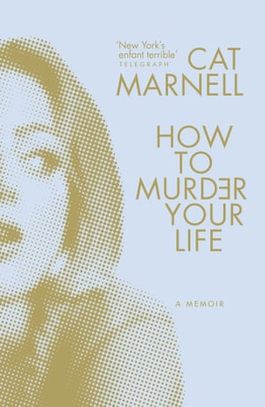 Cover image for How To Murder Your Life by Cat Marnell