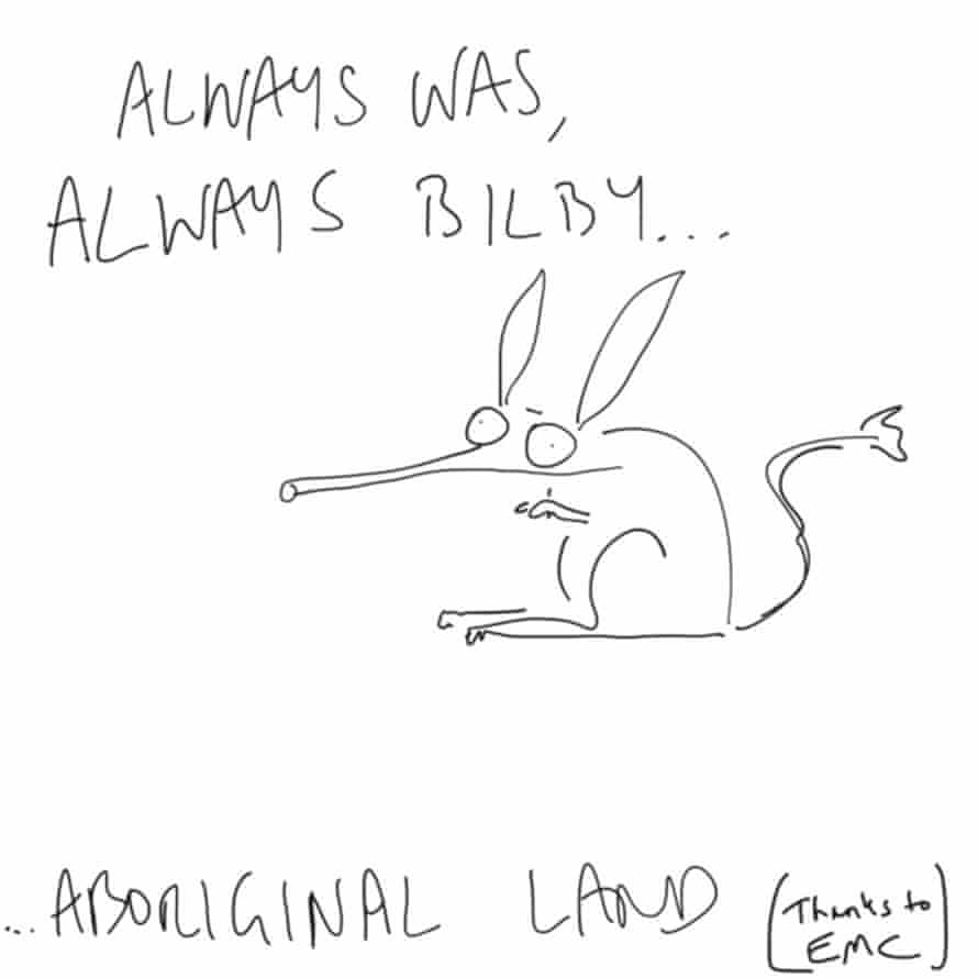 Always was, always Bilby ... Aboriginal land.