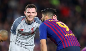 Andy Robertson impressed for Liverpool, while Luis Suárez was at his spiky best for Barcelona.
