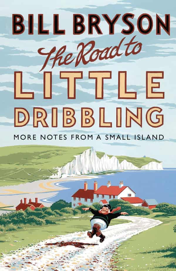 Bill Bryson's The Road to Little Dribbling.