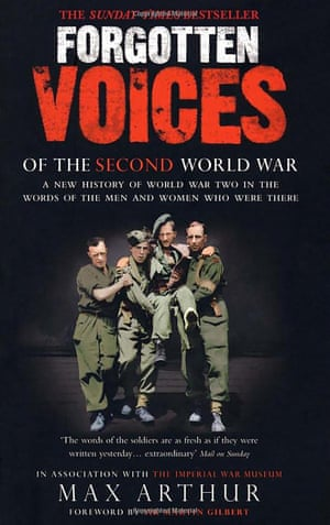 Max Arthur's Forgotten Voices of the Second World War, a follow-up to his volume about the first world war.