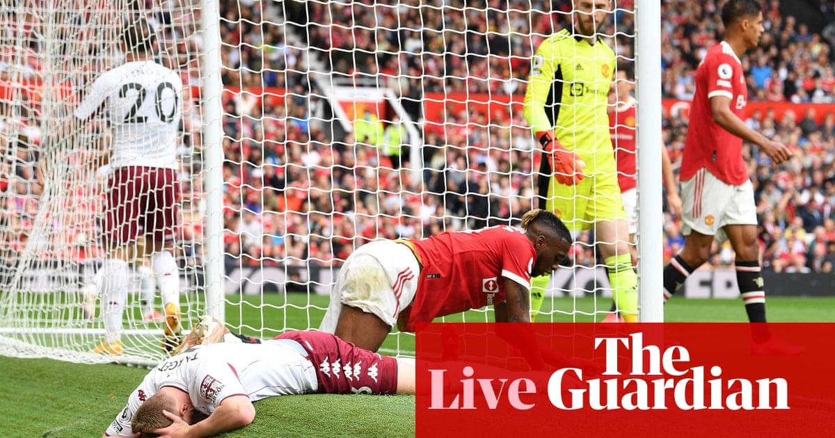 Manchester United v Aston Villa and more: football clockwatch – live!