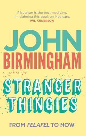 Cover image for Stranger Thingies by John Birmingham