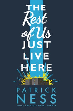 The Rest of Us Just Live Here by Patrick Ness (Walker Books)