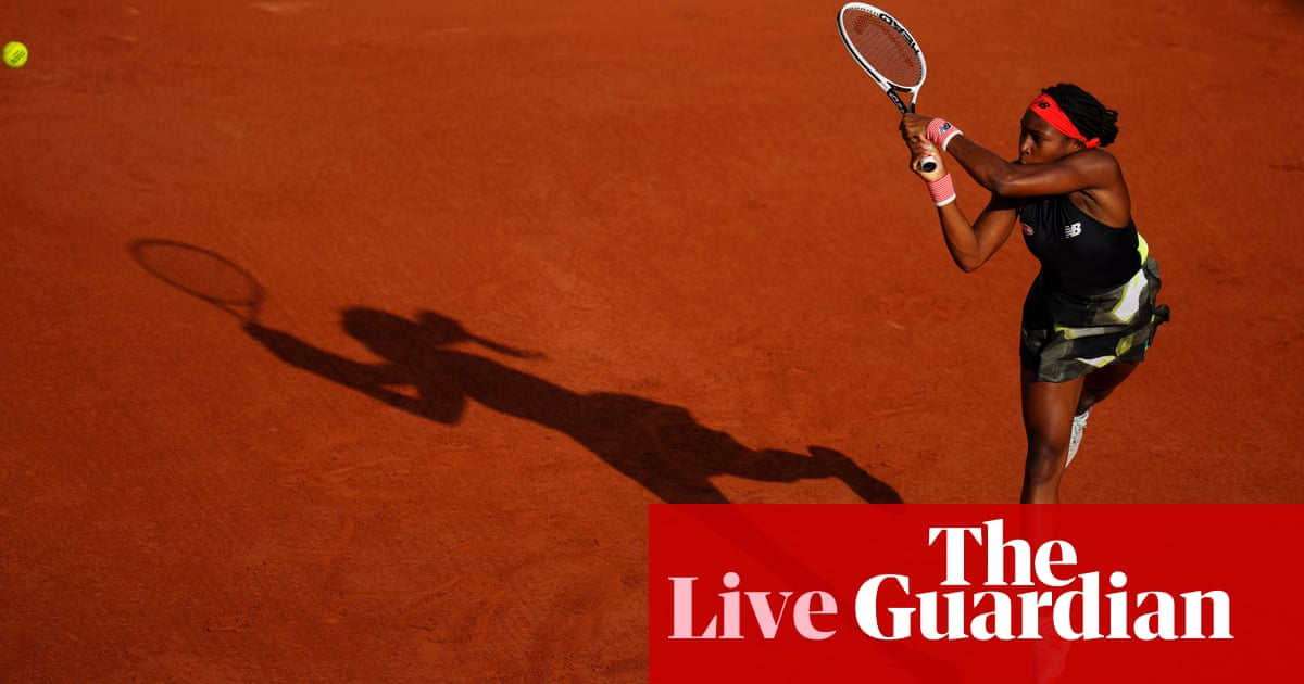 French Open 2021: Coco Gauff, Novak Djokovic and Rafael Nadal in action – live!