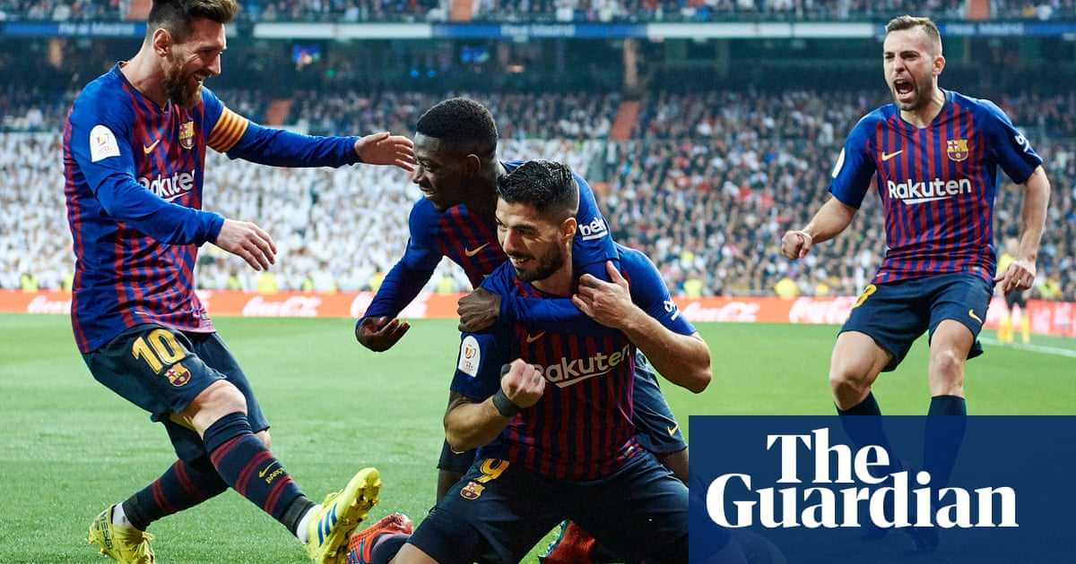 Luis Suárez scores twice as Barcelona beat Real Madrid to reach cup final 92d9f795cf0ff