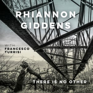 Rhiannon Giddens with Francesco Turrisi: There Is No Other album artwork