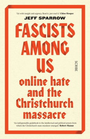 Cover image for Fascists Among Us: Online Hate and the Christchurch Massacre by Jeff Sparrow