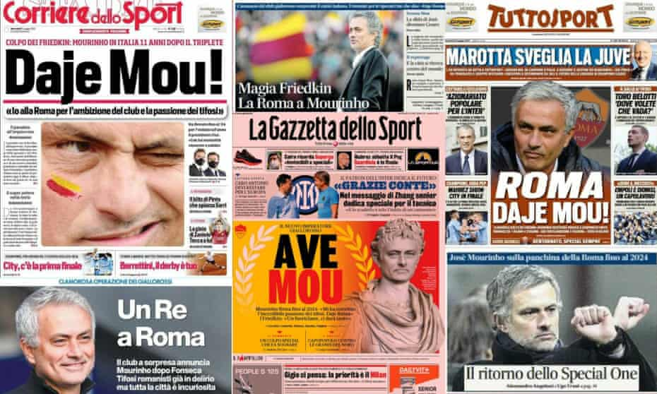 Italian press greet the appointment of José Mourinho as Roma manager. Gazzette dello Sport called it: 'a Special coup that will relaunch the club, the city and Italian football'.