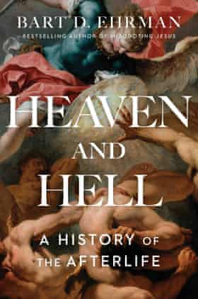Heaven and Hell- A History of the Afterlife