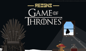 Reigns: Game of Thrones.