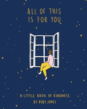 All of this is for You, A little book of kindness by Ruby Jones.