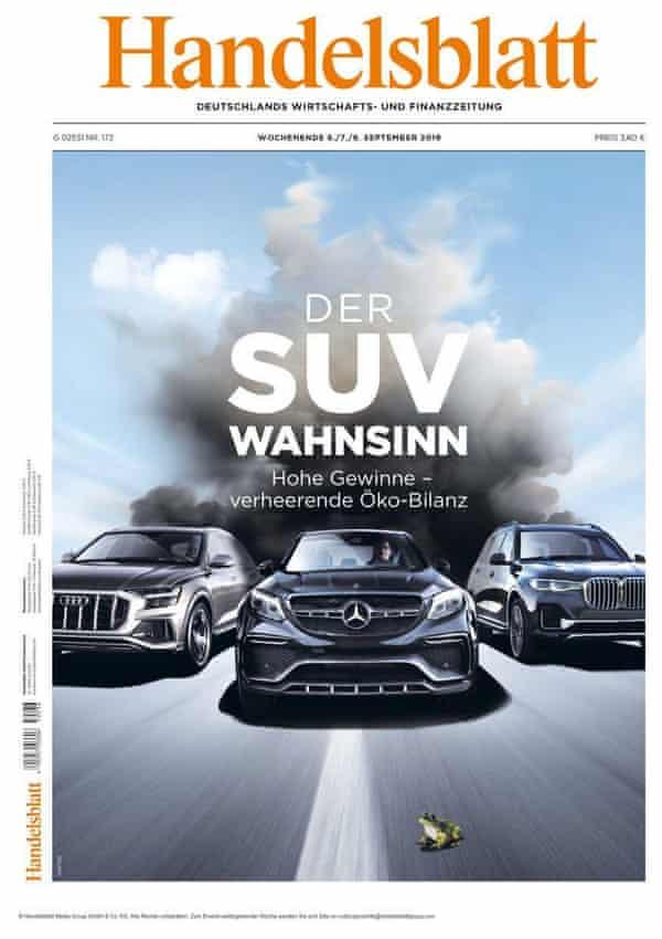'SUV madness': business newspaper Handelsblatt's edition questioning the marketing tactics of car manufacturers.