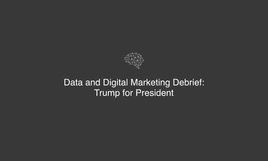 A sample of Cambridge Analytica's 'Trump for President' debrief.