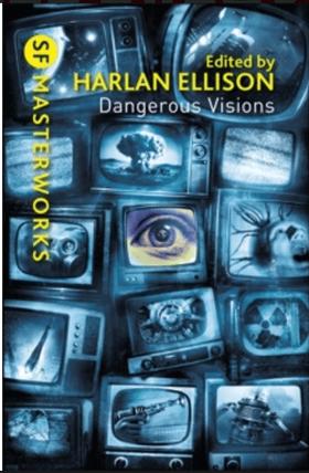 Dangerous Visions, edited by Harlan Ellison